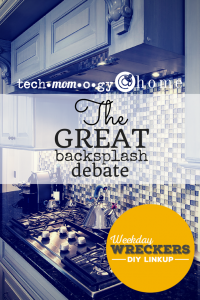 The Great Backsplash Debate_Techmomogy @ Home