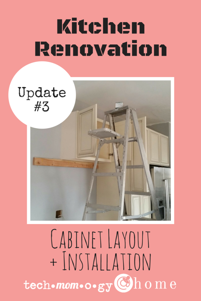 Kitchen Update #3 - Cabinet Layout & Installation - Techmomogy@Home PIN